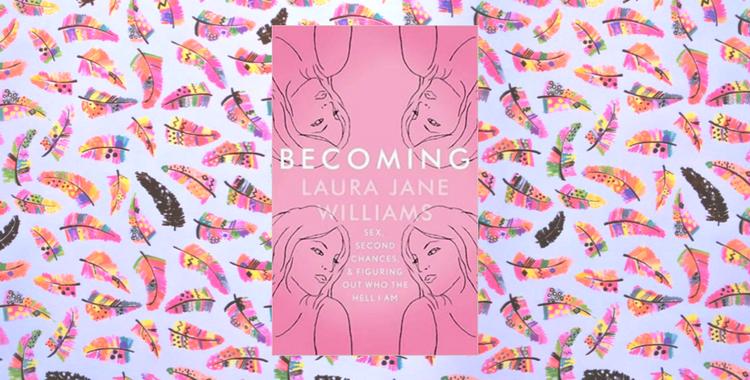 Laura Jane Williams: Becoming