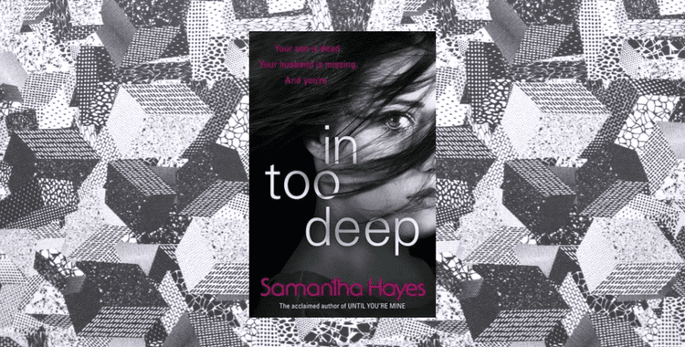 Samantha Hayes In Too Deep Book Review