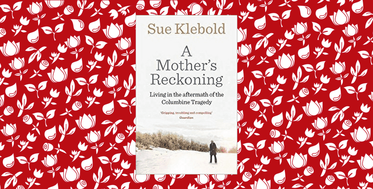 Sue Klebold: A Mother's Reckoning