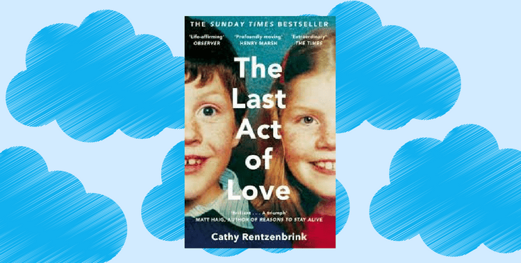 Cathy Rentzenbrink: The Last Act of Love