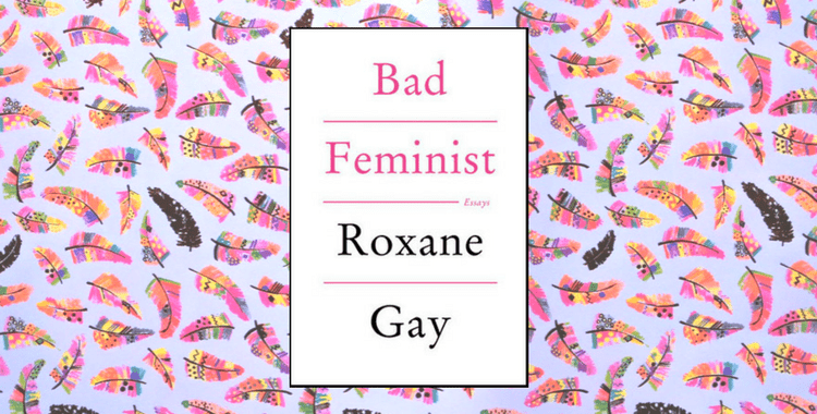 Review of Roxane Gay Bad Feminist