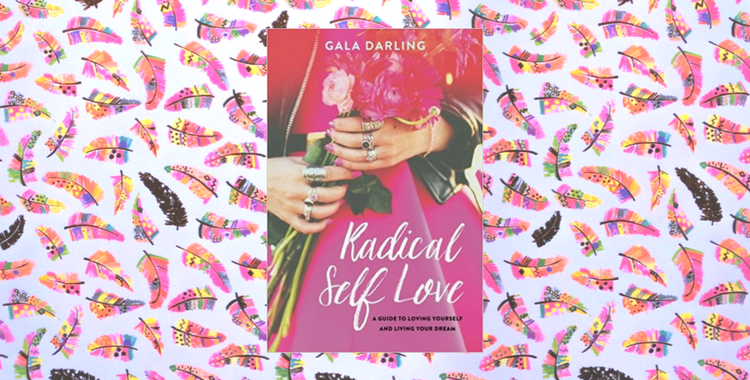 Book Review of Gala Darling Radical Self Love