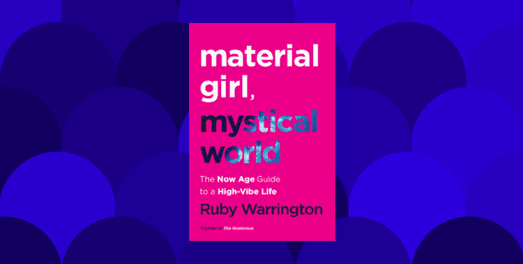 Material Girl Mystical World by Ruby Warrington