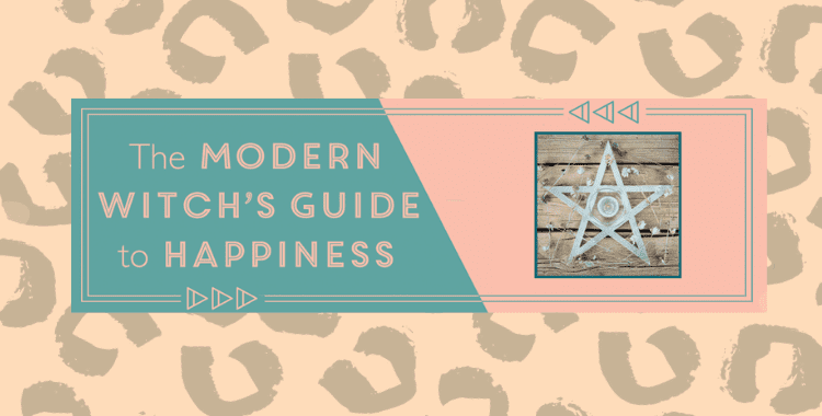 The Modern Witch's Guide to Happiness by Luna Bailey