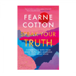 Speak Your Truth by Fearne Cotton