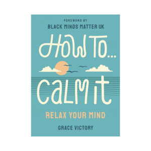 How to Calm It by Grace Victory